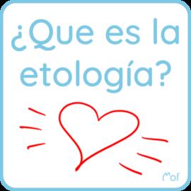 ¿Qué es la etología?